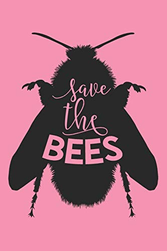 Save The Bees: Blank Lined Journal - Beekeeping Notebook Bee Lovers Gift Great For Writing